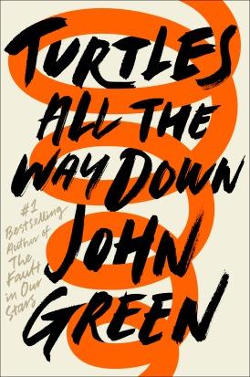 Turtles All The Way Down cover John Green.jpg
